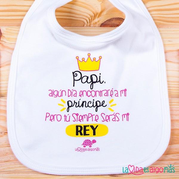 Babero Papi algun dia encontrare a mi principe...